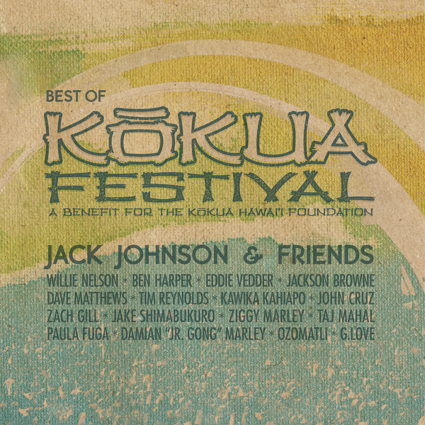 Jack Johnson Friends Best Of Kokua Festival A Benefit For The