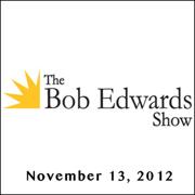 The Bob Edwards Show, Barbara Kingsolver and Bill Roorbach, November 13, 2012