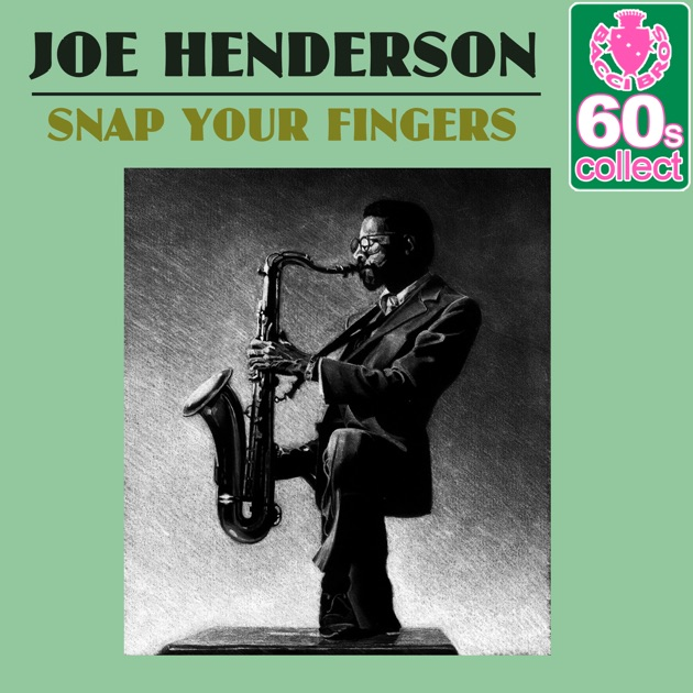 Snap your fingers remastered single by joe henderson on apple music stopboris Images