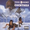 Cocktails, Too $hort