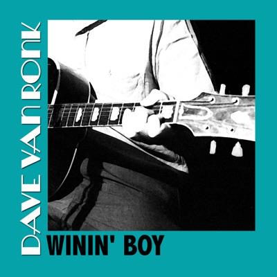 Winin' Boy - Dave Van Ronk