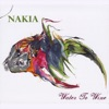 Nakia - Water to Wine Song Lyrics