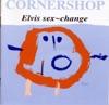 Elvis Sex Change