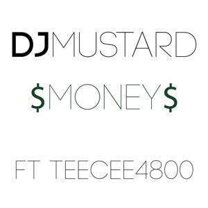 Mustard - Money feat. TeeCee4800
