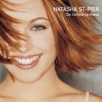 Natasha St-Pier - De l'amour le mieux