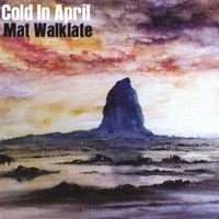 Cold In April by Mat Walklate on Apple Music
