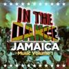 In The Dance Music, Jamaica Vol.1