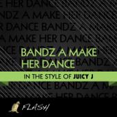 Bandz a Make Her Dance (Originally by Juicy J feat. Lil Wayne & 2 Chainz) [Karaoke / Instrumental] - Single