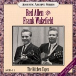 Frank Wakefield & Red Allen - I'm Just Here to Get My Baby Out of Jail