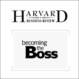 Becoming The Boss (Harvard Business Review) (Unabridged) - Linda A. Hill mp3 listen download