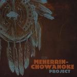 The Meherrin: Chowanoke Project