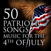50 Patriotic Songs: Music for the 4th of July - Various Artists - Various Artists