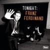 Buy Tonight: Franz Ferdinand by Franz Ferdinand on iTunes (另類音樂)