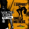 I Support Single Mothers (feat. T-Pain) - Single, Young Cash
