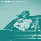 Bleached - When I Was Yours