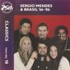 Sergio Mendes & Brasil '66-86: Classics, Vol. 18