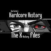 Episode 7 - The X-History Files (feat. Dan Carlin)