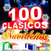 100 Clasicos Navideños: Las Mejores Canciones y Villancicos para Festejar la Navidad