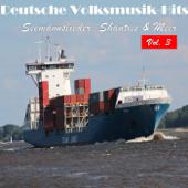 Deutsche Volksmusik Hits - Seemannslieder, Shanties & Meer, Vol. 3