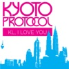Buy KL I Love You - Single by Kyoto Protocol on iTunes (搖滾)