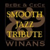 Bebe Cece Winans Smooth Jazz Tribute