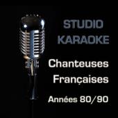 Studio karaoké : (Chanteuses françaises années 80/90)
