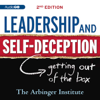 The Arbinger Institute - Leadership & Self-Deception: Getting Out of the Box (Unabridged)  artwork