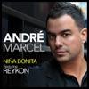 Andre Marcel - Niña Bonita feat Reykon  Single Album