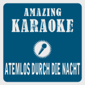 Atemlos durch die Nacht (Karaoke Version) [Originally Performed By Helene Fischer]