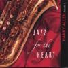 Jazz for the Heart, Harry Allen