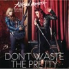Icon Don't Waste the Pretty (feat. Orianthi) - Single