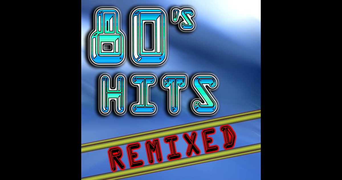 80 39 s hits remixed best 80 39 s top 40 hits club dance for Best 80s house music