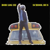 Bob Log III - Look At That