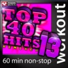 Top 40 Hits Remixed, Vol. 13 (60 Min Non-Stop Workout Mix) [128 BPM], Power Music Workout