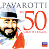 Pavarotti: The 50 Greatest Tracks - Luciano Pavarotti