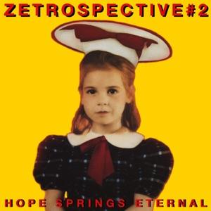 Zetrospective #2: Hope Springs Eternal