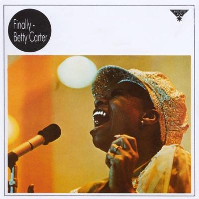 Finally - Betty Carter