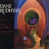 Music of Dane Rudhyar, Kronos Quartet & Marcia Mikulak