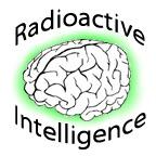 Radioactive Intelligence