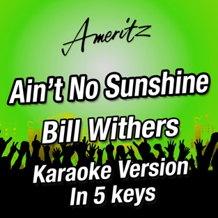Ain't No Sunshine (In 5 Keys) (Originally performed by Bill Withers) – EP – Ameritz – Karaoke