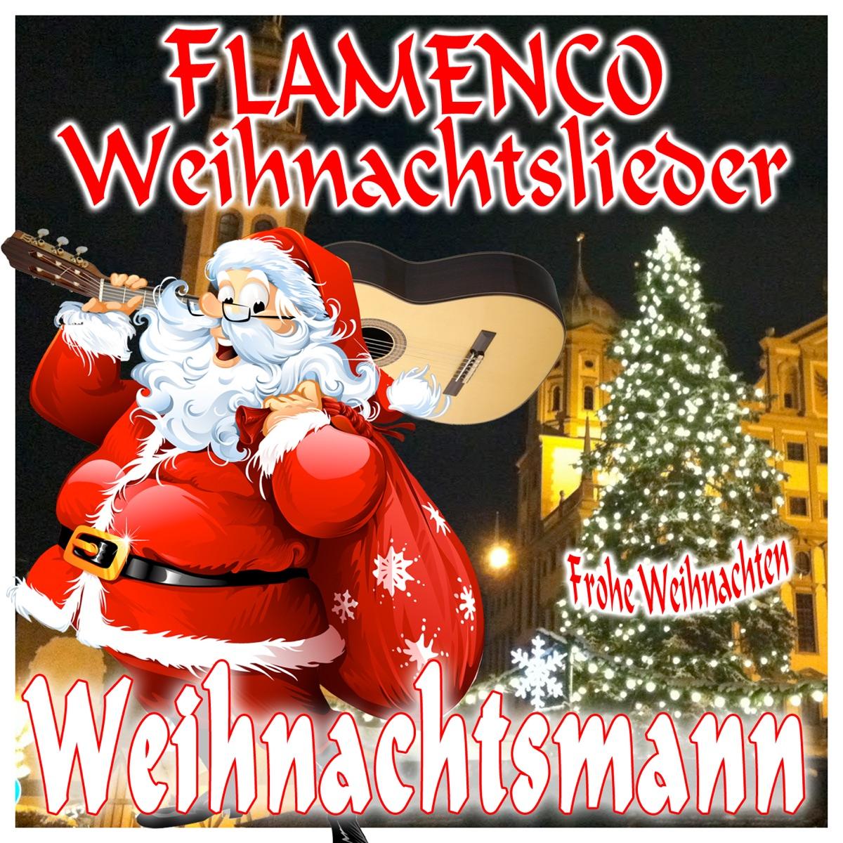 Flamenco Weihnachtslieder. Frohe Weihnachten Weihnachtsmann Album ...