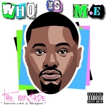 "Who Is M.E ""The Mixtape"""