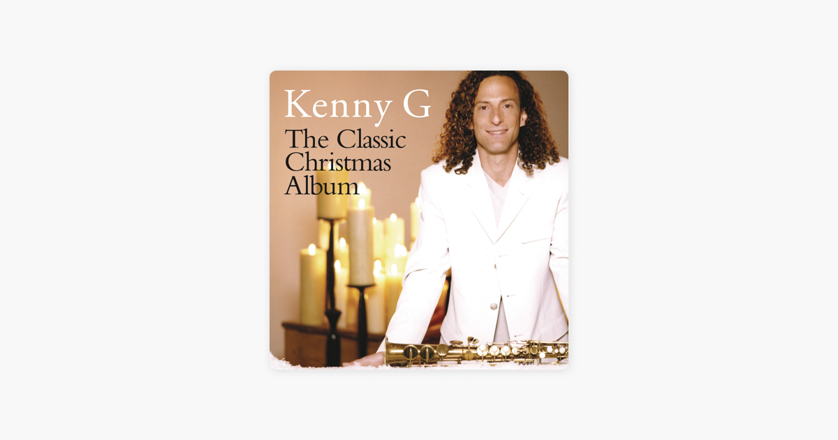 Kenny G Christmas.The Classic Christmas Album By Kenny G