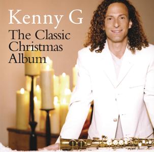 The Classic Christmas Album  Kenny G Kenny G album songs, reviews, credits