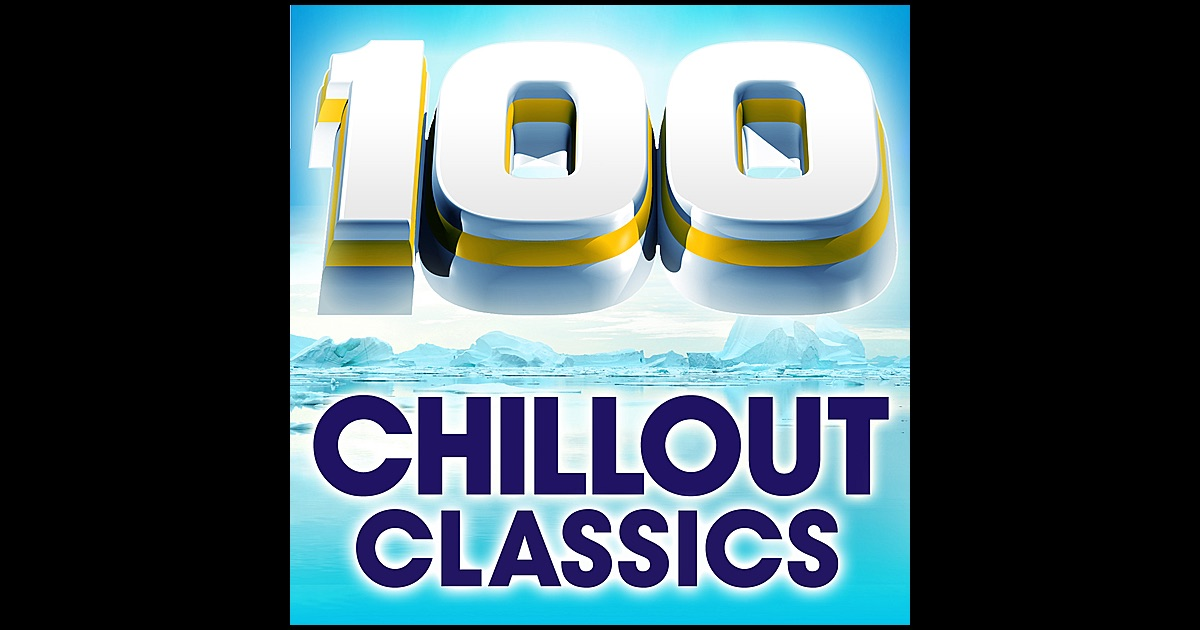 100 chillout classics the world 39 s best chillout album by various artists on apple music. Black Bedroom Furniture Sets. Home Design Ideas
