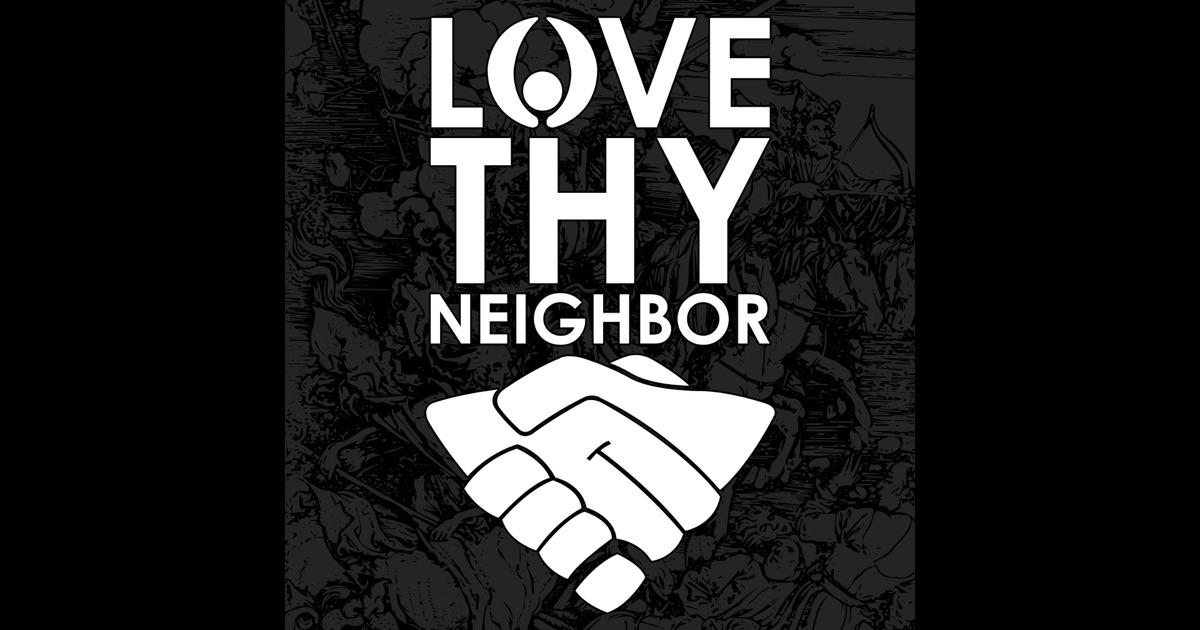 thy bbc Love neighbor