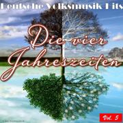 Deutsche Volksmusik Hits - Die vier Jahreszeiten, Vol. 5 - Various Artists - Various Artists