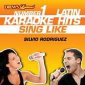 Drew's Famous #1 Latin Karaoke Hits: Sing Like Silvio Rodriguez