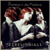 Ceremonials (Deluxe Version), Florence + The Machine