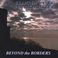 Beyond the Borders by Brandon Vance / Mark Minkler on Apple Music